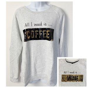 All I Need is Wine/Coffee Sweatshirt XL Kut Kloth